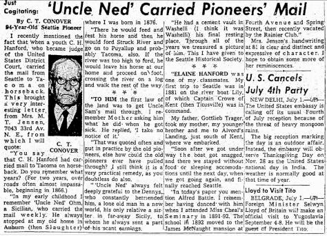 """One of C.T. Conover's """"Just Cogitating"""" features clipped from The Seattle Times of July 1, 1957. Conover is remembered at the regional promoter who coined """"The Evergreen State."""" Here he interviews Mrs. M. T. Jensen who knew Dutch Ned in the 1880s, or thereabouts, when he had the contract to carry the mail from Seattle to the Auburn and nearby communities. Diana James, my editor, is most impressed with Dutch Ned's answer """"I take no notice of it."""" as remembered by Mrs. Jensen. Typical of the 50's we are not given her first name. (CourtesyThe Seattle Times)"""